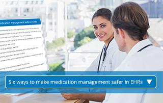 Six ways to make medication management safer in EHRs